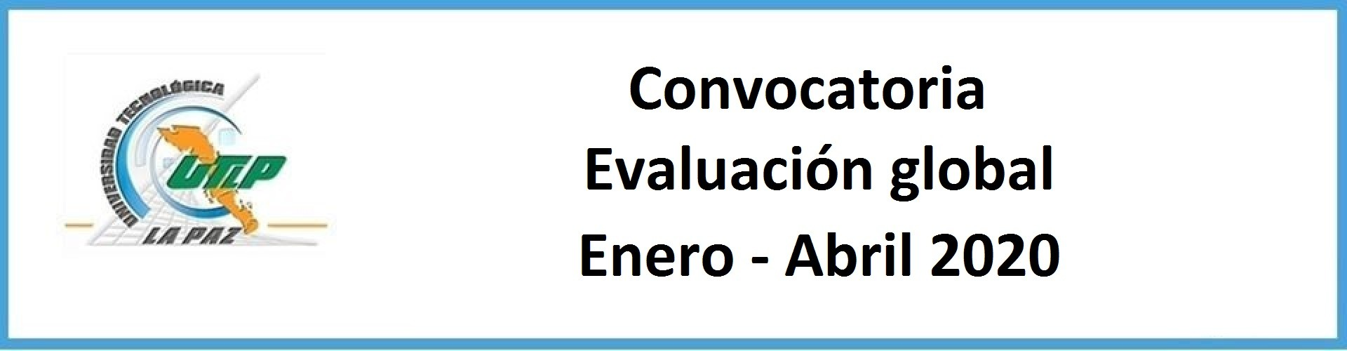 Convocatoria para evaluación global Enero - Abril 2020