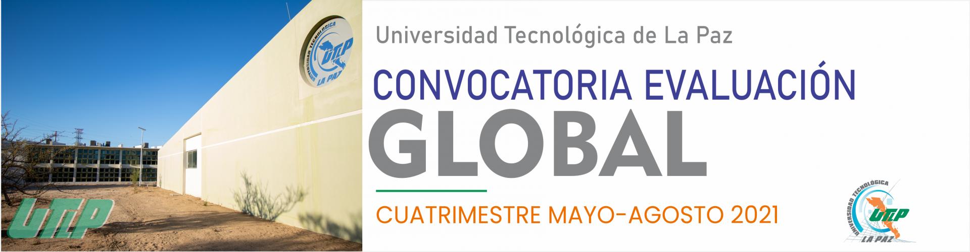 Convocatoria para evaluación global Mayo - Agosto 2021