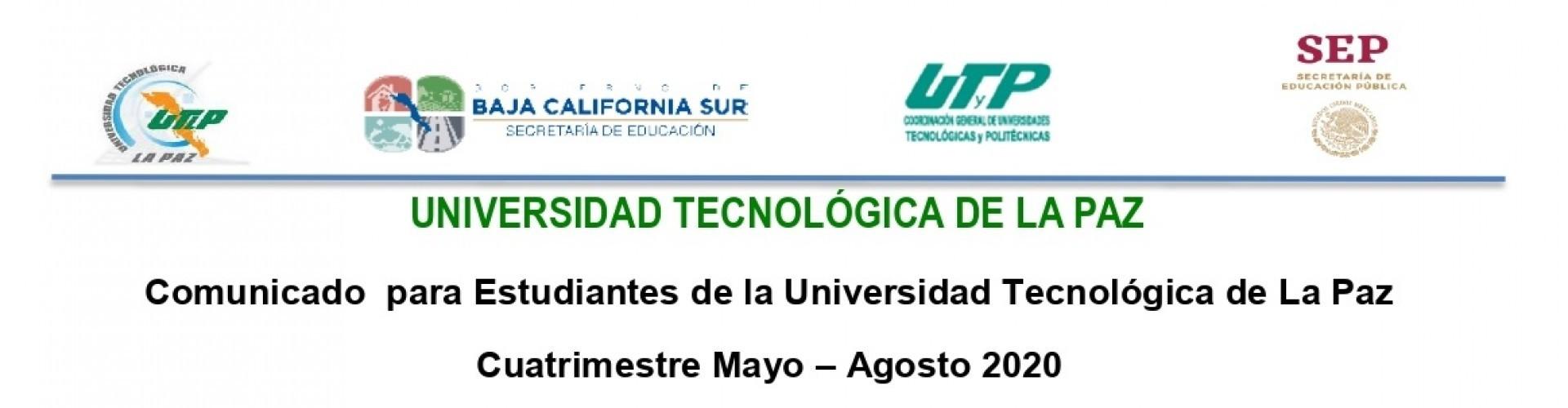 Comunicado  para Estudiantes de la Universidad Tecnológica de La Paz Cuatrimestre Mayo – Agosto 2020