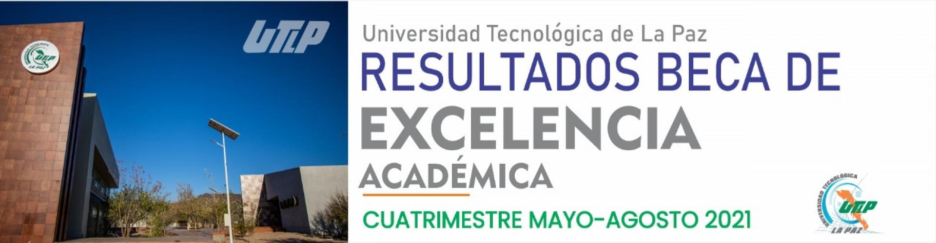 Resultados de Beca de Excelencia académica para el periodo Mayo - Agosto 2021