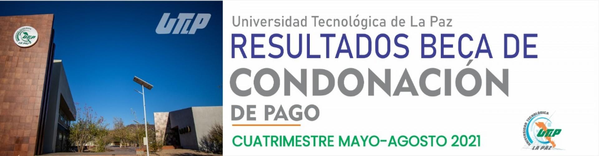 Resultados de Beca de Condonación de pago para el periodo Mayo - Agosto 2021